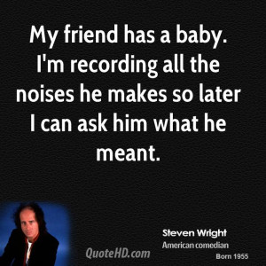 steven-wright-steven-wright-my-friend-has-a-baby-im-recording-all-the ...