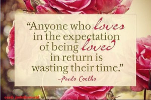 anyone who loves in the expectation of being loved in