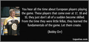 about European players playing the game. These players that come over ...