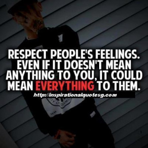 Respect People's Feelings… | Inspirational Quotes