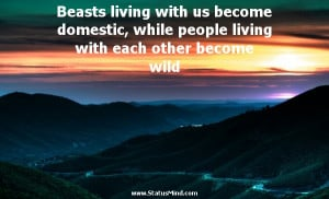 ... each other become wild - Heraclitus of Ephesus Quotes - StatusMind.com