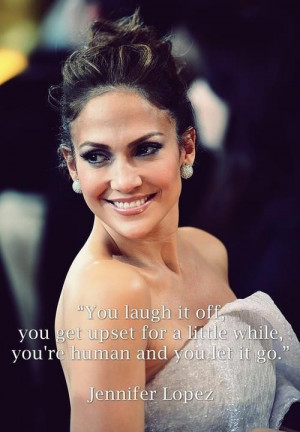 Jennifer lopez quotes sayings you laugh life letting go