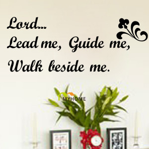 Religion-Christian-Quotes-Lord-Lead-Me-Guide-Me-Walk-Beside-Me-Black ...
