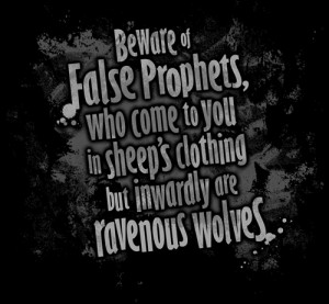 Beware of false prophets who come to you in sheeps clothing but ...