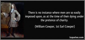 There is no instance where men are so easily imposed upon, as at the ...