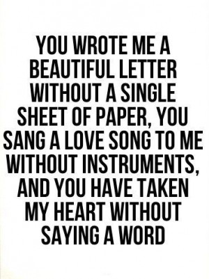 You wrote me a beautiful letter without a single