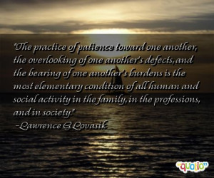 The practice of patience toward one another,