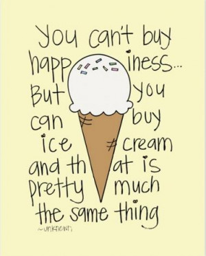 ice cream quotes without ice cream there would be darkness