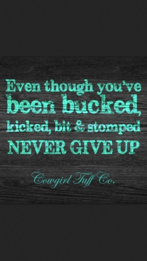 ... tough tough cowgirl quotes tough cowgirl quotes have a great weekend