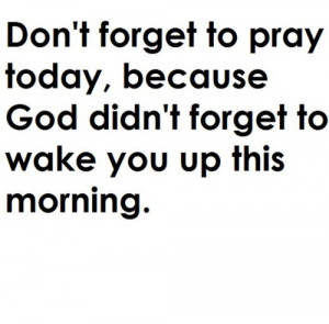http://www.graphics99.com/dont-forget-to-pray-god-quote/