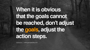 When it is obvious that the goals cannot be reached, don't adjust ...