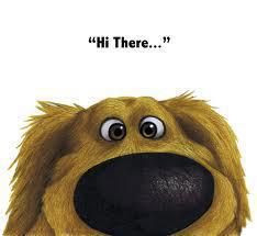 Dug. From Up. I love him, I love that movie! More