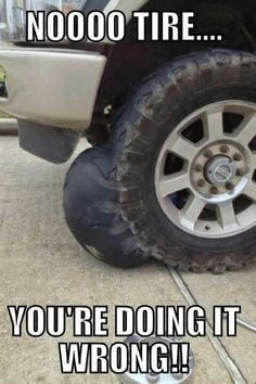 Car Humor: Well, funny for your mechanic maybe. It looks like the tire ...