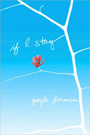 Literary PSA: If I Stay by Gayle Forman