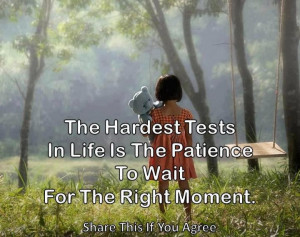 patience to wait for the right moment