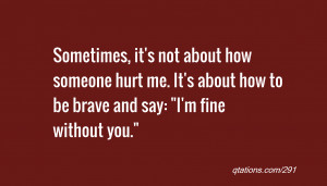 ... hurt me. It's about how to be brave and say: