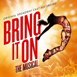 Bring It On the Musical (Original Broadway Cast Recording)
