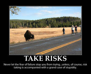 risk taking photo courtesy of flickr user renellek author of quote ...