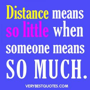 Long Distance love quotes ~ Distance means so little