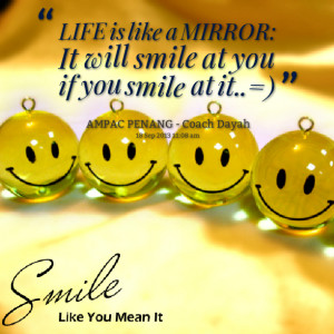 life is like a mirror smile at it essays