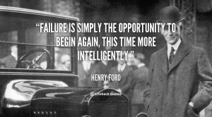 ... the opportunity to begin again, this time more intelligently