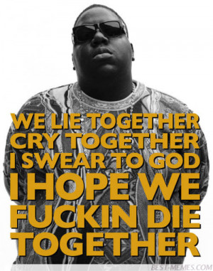 notorious big quotes on life