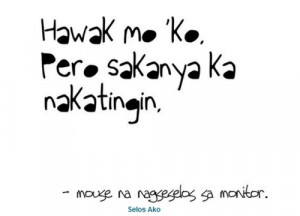of Tagalog Selos Quotes[/caption]We collect and write all the Selos ...