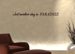 Another day in paradise..... Beach Wall Quotes Words Sayings Removable ...