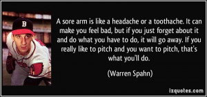 sore arm is like a headache or a toothache. It can make you feel bad ...
