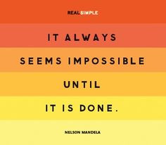 finals week motivation...it always seems impossible until it's done