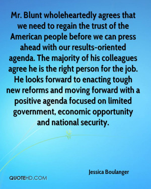 Mr. Blunt wholeheartedly agrees that we need to regain the trust of ...