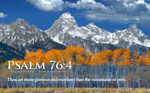 ... Verses On GOD's Power And Glory Psalm 76:4 Mountains HD Wallpapers