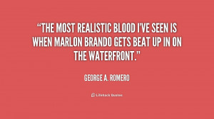quote-George-A.-Romero-the-most-realistic-blood-ive-seen-is-210553_1 ...