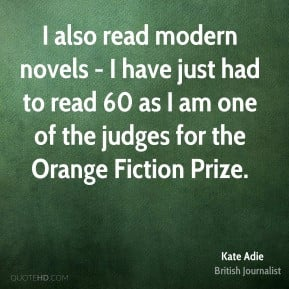 Kate Adie - I also read modern novels - I have just had to read 60 as ...