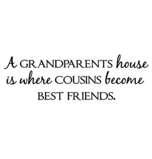 so true!!! I know it is true for me and my cousins, and hopefully for ...