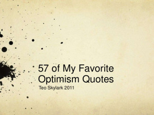 Optimism Quotes There Magic...