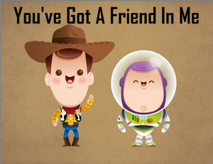 Toy Story #Buzz Lightyear #Woody #You've got a friend in me
