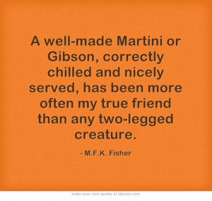 ... my true friend than any two-legged creature. -- M.F.K. Fisher #quote