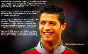 ... Quotes on Real Madrid and Manchester United Legend Cristiano Ronaldo