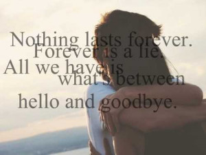 Quotes About Love Lasting Forever : Life-Love-Quotes-Nothing-Lasts-Forever-Forever-Is.jpeg