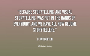 Because storytelling, and visual storytelling, was put in the hands of ...