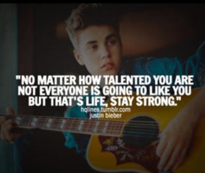 Yep because i hate you Justin, i'm one of those haters....