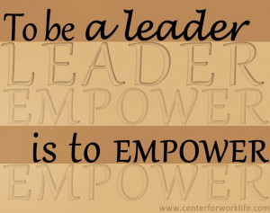 To be a leader, is to empower #quote #leadership