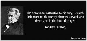 brave man inattentive to his duty, is worth little more to his country ...