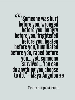 Maya Angelou quote courtesy of http://pentriloquist.com
