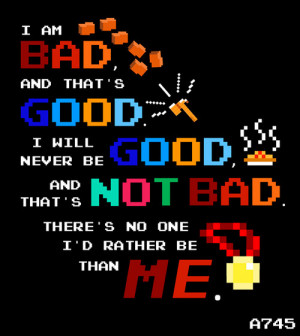 If there aren't any bad guys, do you think that you will seem nicer?