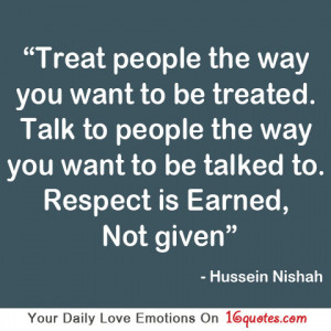 Respect Quotes Want to Be Treated Quote