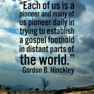 Each of us is a pioneer and many of us pioneer daily in trying to ...
