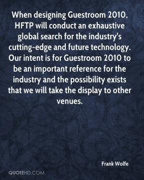 Frank Wolfe - When designing Guestroom 2010, HFTP will conduct an ...
