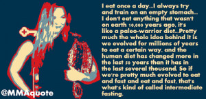 Ronda Rousey diet quote (Paleo Warrior Diet)